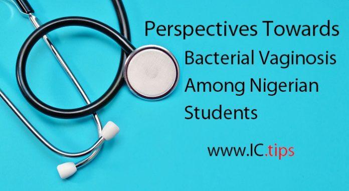 Perspectives Towards Bacterial Vaginosis Among Nigerian Students