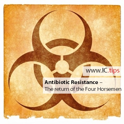 Antibiotic Resistance – The return of the Four Horsemen