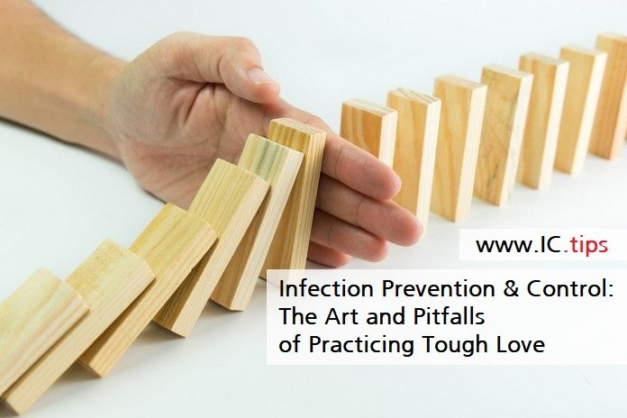 Infection Prevention & Control: The Art and Pitfalls of Practicing Tough Love