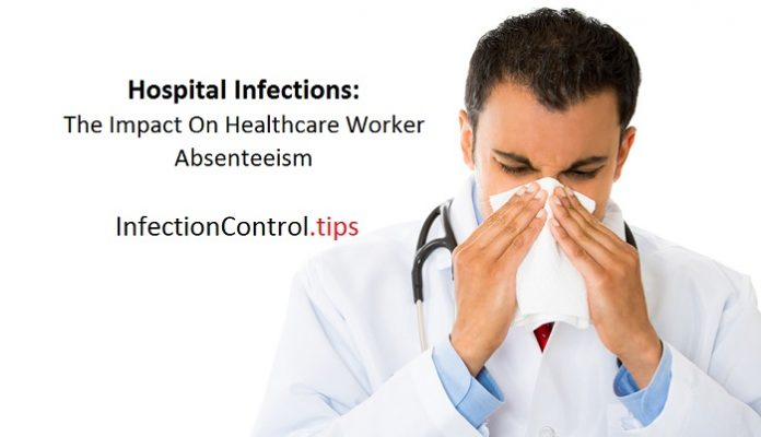 Hospital Infections: The Impact On Healthcare Worker Absenteeism