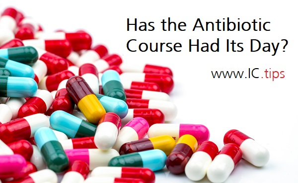 Has the Antibiotic Course Had Its Day?