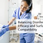 Balancing Disinfectant Efficacy and Surface Compatibility