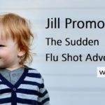 Jill Promoli: The Sudden Flu Shot Advocate